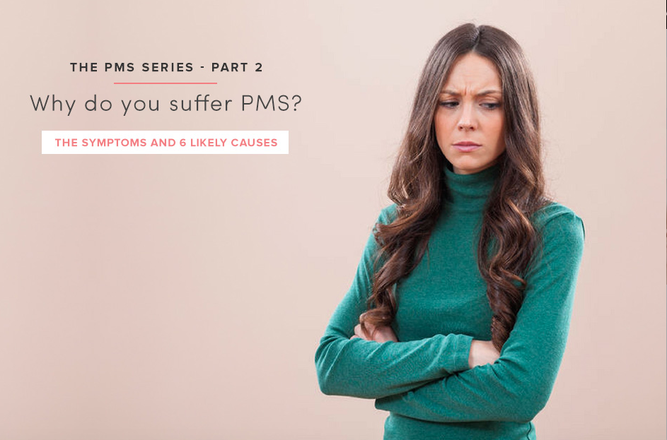 Do you suffer with any of these PMS symptoms. Check out what the causes may be.